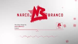 narcoBranco - Nu-ti face sange rau