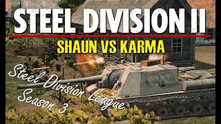 Shaun vs Karma! Steel Division 2 League, Season 3 Playoffs, Round 1 - Game 2 (Slutsk East, 1v1)