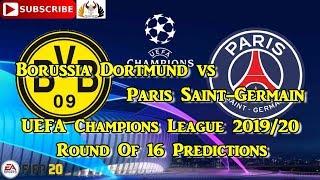 Borussia Dortmund vs Paris Saint-Germain | 2019-20 UEFA Champions League Round Of 16 | Predictions