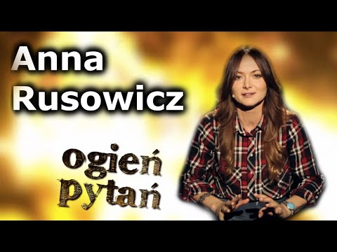 Anna Rusowicz - Ogień Pytań