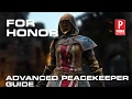 For Honor Peacekeeper Advanced Guide