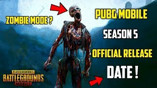 PUBG MOBILE SEASON 5 OFFICIAL RELEASE DATE | WHAT IS NEW | ZOMBIE MODE?