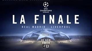 Bande annonce Finale de la Ligue des champions 2017/2018 - C8