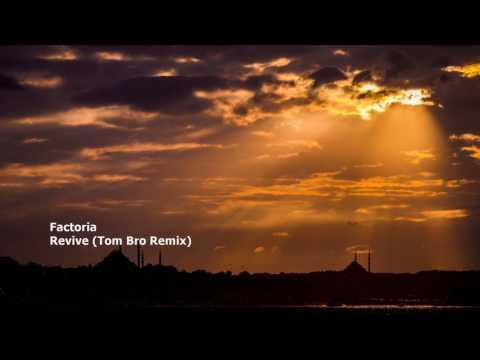 Factoria - Revive (Tom Bro Remix)[FREE DOWNLOAD]