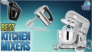 10 Best Kitchen Mixers 2018