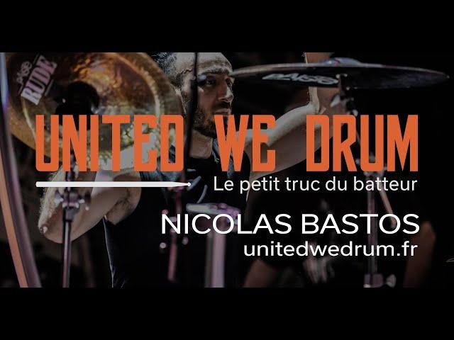 Nicolas Bastos - United We Drum, le petit truc du batteur