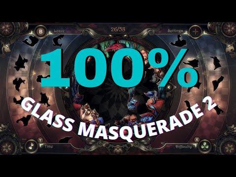 Glass Masquerade 2 100%  