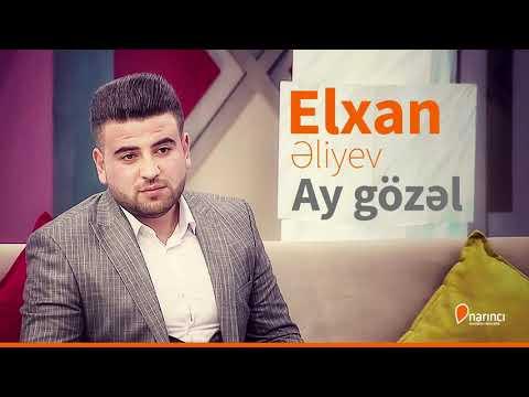 Elxan Eliyev - Ay gözel (2019)