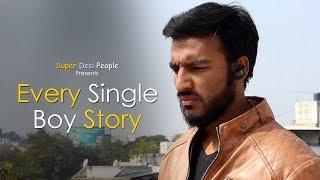 Super Desi People - | Every Single Boy Story