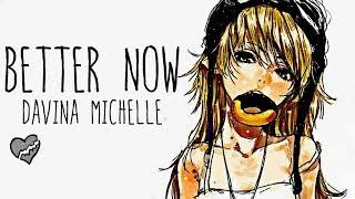 Nightcore → Better Now ♪ (Davina Michelle) LYRICS ✔︎