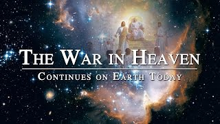The War in Heaven: Continues on Earth Today (Messages from LDS/Mormon Prophets, Apostles, 70