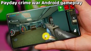 How to download PAYDAY CRIME WAR for Android