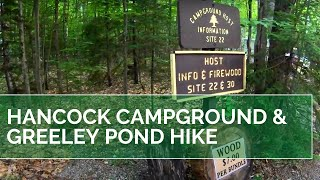 Hancock Campground and Greeley Pond Hike in the White Mountains of NH