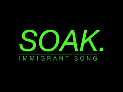 SOAK - Immigrant Song (Led Zeppelin cover)