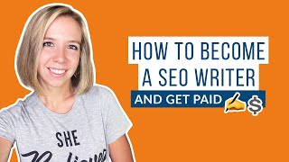 How to Become an SEO Writer and Get Paid: Build Your Own SEO Copywriting Career