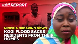 Nigeria Breaking News: Kogi Flood Sacks Residents from Their Homes | Legit TV