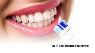 ✅Top 10 Best Electric Toothbrush For Kids & Adults (Updated)