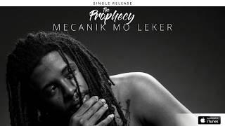 The Prophecy - Mekanik Mo Leker [Official Audio]