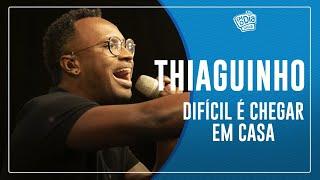 Thiaguinho - Difícil é chegar em casa (Semana Maluca)