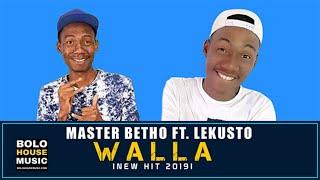 Master Betho - Walla ft Lekusto (New Hit 2019)