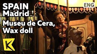 【K】Spain Travel-Madrid[스페인 여행-마드리드]밀랍인형의 천국, '세라 박물관' /Museu de Cera/Wax Museum/Columbus/Don Quixote