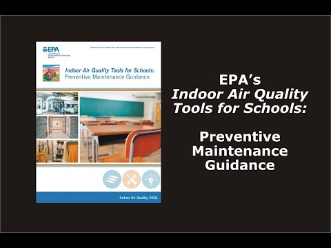 EPA's Indoor Air Quality Tools For Schools: Preventive Maintenance Guidance