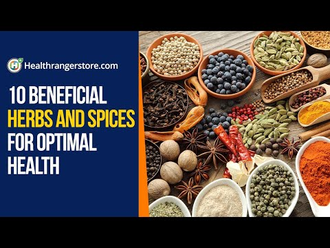 10 Beneficial herbs and spices for optimal health