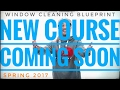 The Window Cleaning Blueprint Course  [Learn More]