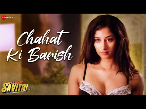 Chahat Ki Barish - Waarrior Savitri | Rajat Barmecha & Niharica Raizada | Aaniya | Param Gill