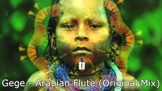 Скачать Gege Arabian Flute Original Mix