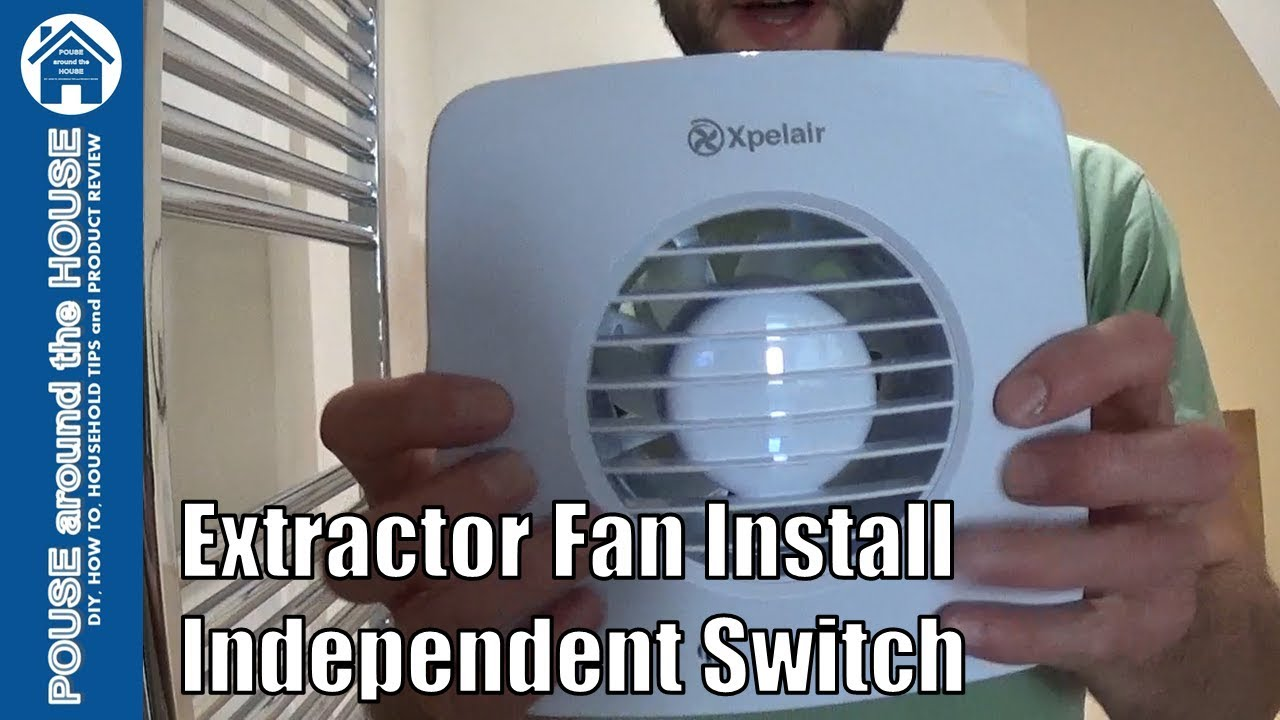 How To Fit A Bathroom Extractor Fan Using Independent Switch Bathroom Fan Installation Youtube
