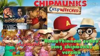 Nawathinnam sudu song chipmunks version