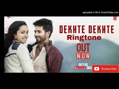 Atif Aslam Ringtone || Dekhte Dekhte Ringtone | Batti Gul Meter Chalu New Ringtone 2018
