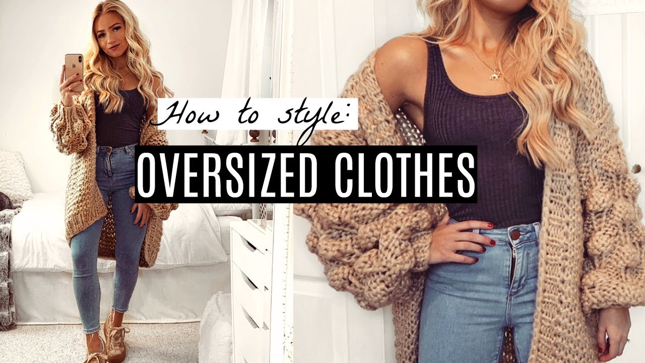 HOW TO LOOK GOOD IN OVERSIZED CLOTHES! / Outfit Ideas & Lookbook