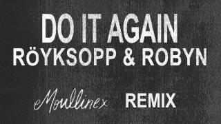 Download Röyksopp & Robyn - Do It Again (Moullinex Remix)