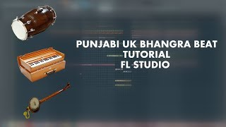 UK Bhangra Beat Making Tutorial | Desi Crew Type Beat In FL Studio 12 | How To Make Punjabi Beats