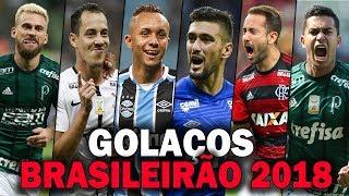 Os Maiores GOLAÇOS do Brasileirão 2018