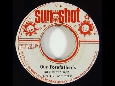 Carl Moore - My Forefathers Died In The Sand