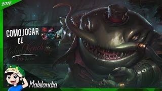🔴 Como jogar de TAHM KENCH em 16 minutos - League of Legends - Fala do Champ S7 ( Duro de Matar )