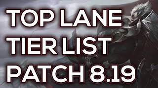 Top Lane Tier List Patch 8.19 | Best Top Laners To Carry Solo Queue Patch 8.19