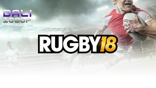 RUGBY 18 PC Gameplay 1080p 60fps