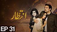 Intizar - Episode 31 Full HD - ATV