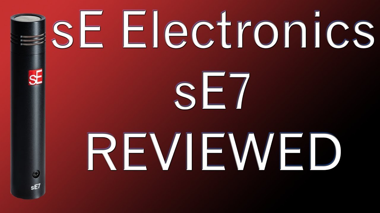 se electronics se7 review small diaphragm condenser microphone youtube se electronics se7 review small diaphragm condenser microphone