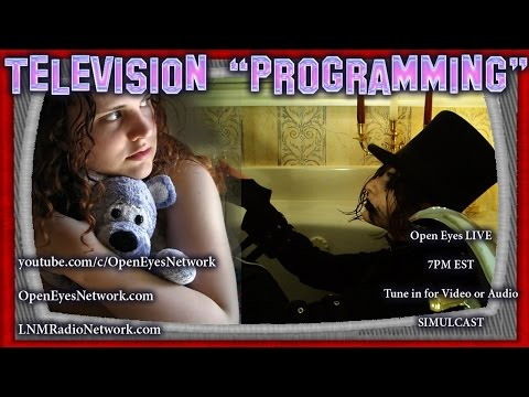 "Television ""Programming"" - It's Being Done To You Constantly - Open Eyes 01-11-17"