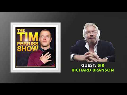 Sir Richard Branson Interview | The Tim Ferriss Show (Podcast)
