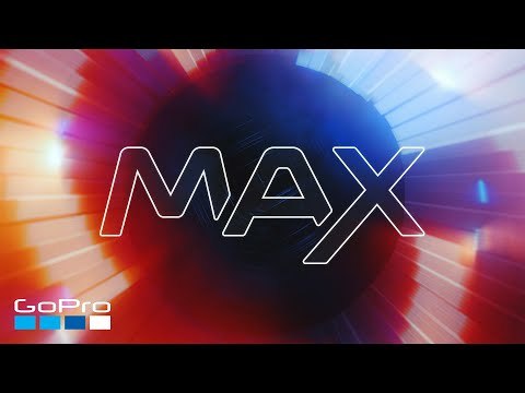 GoPro: MAX Is Here