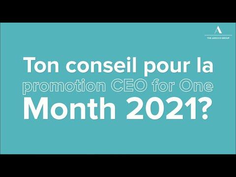 Tes conseils pour la promotion 2021 CEO for One Month?