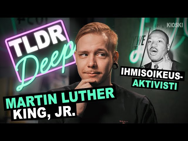 Martin Luther King, Jr. - TLDRDEEP