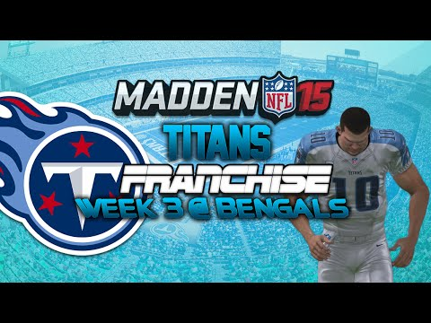 Madden 15 Broadcast: Tennessee Titans Franchise @ Bengals [S1 W3] (PS4) - The Hurt Locker