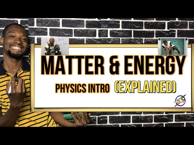 Matter And Energy (Simplified) | Physics Intro